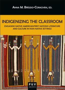 """Indigenizing The Classroom """"Engaging Native American/First Nations Literature And Culture In Non-Nat"""""""