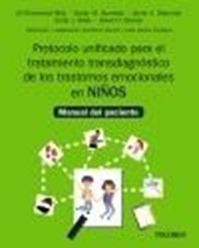 """Protocolo unificado para el tratamiento transdiagnóstico de los trastornos emocionales en niños, 2021 """"Manual del paciente"""""""