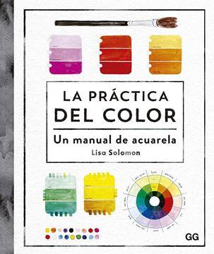 """Práctica del color, La """"Un manual de acuarela"""""""