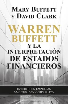 "Warren Buffett y la interpretación de estados financieros, 2021 ""Invertir en empresas con ventaja competitiva"""