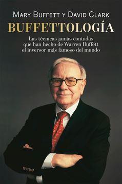 """Buffettología, 2021 """"Las técnicas jamás contadas que han hecho de Warren Buffett el inversor"""""""
