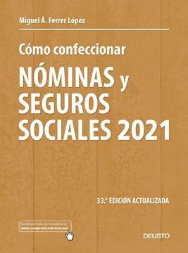 """Cómo Confeccionar Nóminas y Seguros Sociales 2021 """"33 ª Edición Actualizada"""""""