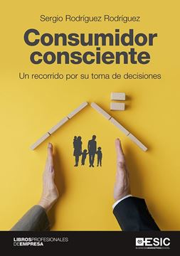 """Consumidor consciente """"Un recorrido por su toma de decisiones"""""""