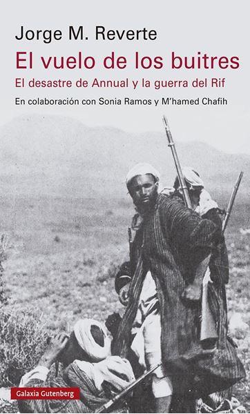 """Vuelo de los buitres, El """"El desatre del Annual y la guerra del Rif"""""""