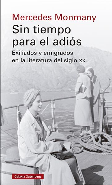 """Sin tiempo para el adiós """"Exiliados y emigrados en la literatura del siglo xx"""""""