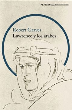 """Lawrence y los árabes """"Un retrato fascinante de Lawrence de Arabia"""""""