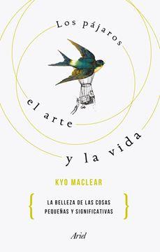 """Los pájaros, el arte y la vida """"La belleza de las cosas pequeñas y significativas"""""""