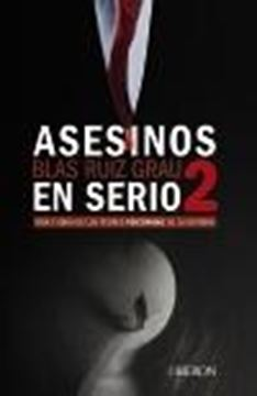 """Asesinos en serio 2 """"Vida y obra de los peores psicópatas de la historia"""""""