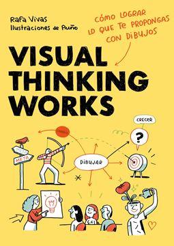 """Visual Thinking Works """"Cómo lograr lo que te propongas con dibujos"""""""
