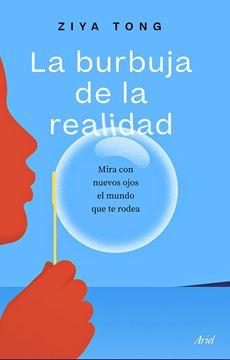 """Burbuja de la realidad, La """"Mira con nuevos ojos el mundo que te rodea"""""""