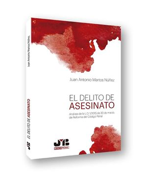 """Delito de asesinato,El """"Análisis de la L.O. 1/2015 de 30 de marzo, de reforma del Código Penal"""""""