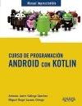 """Curso de Programación. Android con Kotlin, 2021 """"Manual imprescindible"""""""