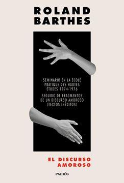 "Discurso amoroso, El ""Seminario en la École pratique d'hautes études 1974-1976. Seguido de Fra"""