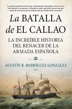"""Batalla de El Callao, La """"La increíble historia del renacer de la Armada Española"""""""