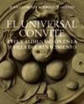 """Universal convite, El """"Arte y alimentación en la Sevilla del Renacimiento"""""""