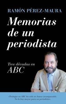 """Memorias de un periodista """"Tres décadas en ABC"""""""