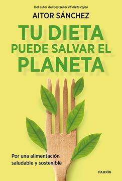 """Tu dieta puede salvar el planeta, 2021 """"Por una alimentación sana y sostenible"""""""