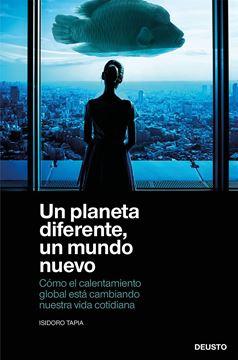 """Un planeta diferente, un mundo nuevo, 2021 """"Cómo el calentamiento global está cambiando nuestra vida cotidiana"""""""