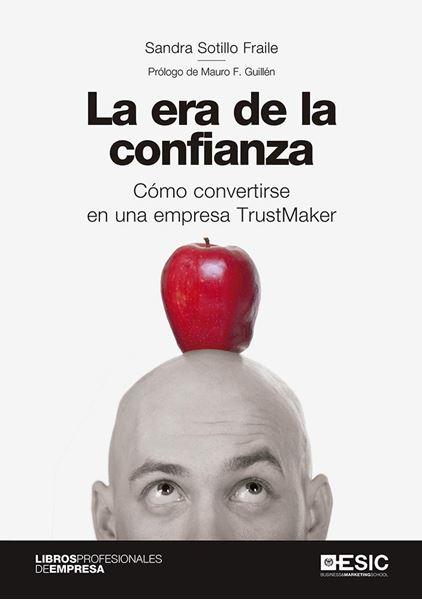 """Era de la confianza, La """"Cómo convertirse en una empresa TrustMaker"""""""