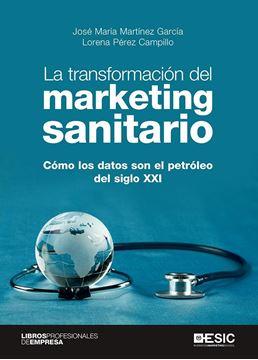 """Transformación del marketing sanitario, La """"Cómo los datos son el petroleo del siglo XXI"""""""