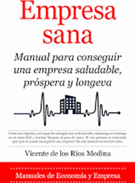 """Imagen de Empresa sana, 2021 """"Manual para conseguir una empresa saludable, próspera y longeva"""""""