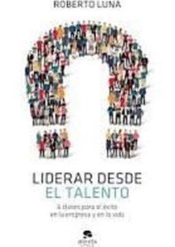 """Imagen de Liderar desde el talento, 2021 """"6 claves para el éxito en la empresa y en la vida"""""""