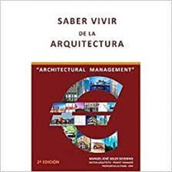 Imagen de Saber vivir de la arquitectura  /  Arquitectural management 2ª ed, 2018