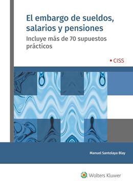 """Embargo de sueldos, salarios y pensiones, El, 2021 """"Incluye más de 70 supuestos prácticos"""""""