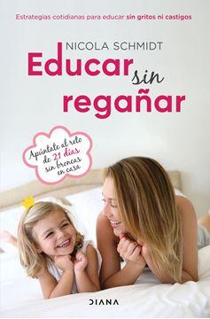 """Educar sin regañar """"Estrategias cotidianas para educar sin gritos ni castigos"""""""
