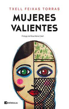 """Mujeres valientes """"Prólogo de Rosa María Calaf"""""""