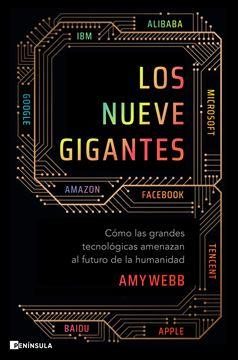 """Los nueve gigantes """"Cómo las grandes tecnológicas amenazan el futuro de la humanidad"""""""