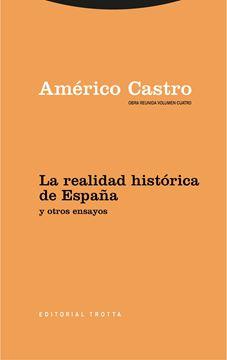 """La realidad histórica de España y otros ensayos """"Obra Reunida Américo Castro Vol. 4"""""""