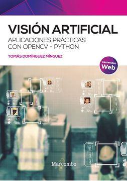 """Visión Artificial """"Aplicaciones prácticas con OpenCV - Python"""""""