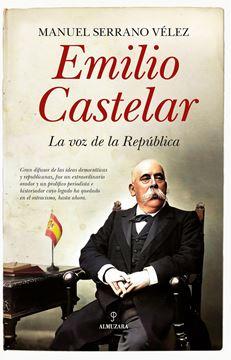 """Emilio Castelar """"La voz de la República"""""""