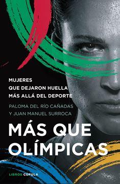 """Más que olímpicas """"Mujeres que dejaron huella más allá del deporte"""""""