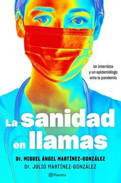 """La sanidad en llamas """"Un internista y un epidemiólogo ante la pandemia"""""""