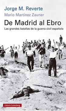 """De Madrid al Ebro- rústica """"Las grandes batallas de la guerra civil española"""""""