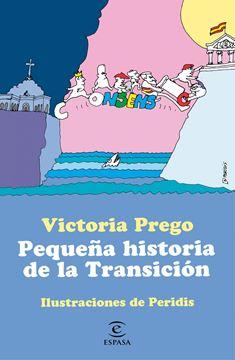 """Pequeña historia de la Transición """"Ilustraciones de Peridis"""""""