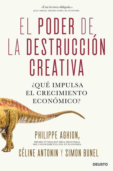 """Poder de la destrucción creativa, El """"¿Qué impulsa el crecimiento económico?"""""""