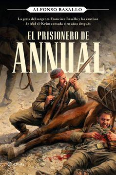 """Prisionero de Annual, El """"La gesta del sargento Francisco Basallo y los cautivos de Abd el-Krim co"""""""
