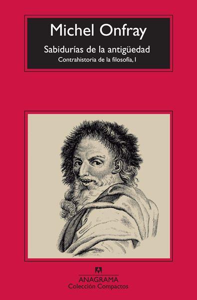 """Las sabidurías de la antigüedad """"Contrahistoria de la filosofía, I"""""""