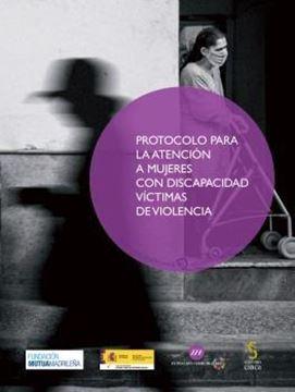 Protocola para la atención a mujeres con discapacidad víctimas de violencia