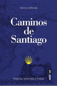 """Caminos de Santiago """"Historia, leyendas y mitos"""""""