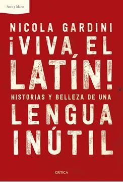 """¡Viva el latín! """"Historias y belleza de una lengua inútil"""""""