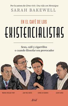 """En el café de los existencialistas, 2021 """"Sexo, café y cigarrillos o cuando filosofar era provocador"""""""