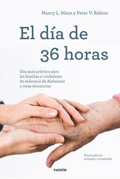 """El día de 36 horas, 2021 """"Una guía práctica para las familias y cuidadores de enfermos de Alzheime"""""""