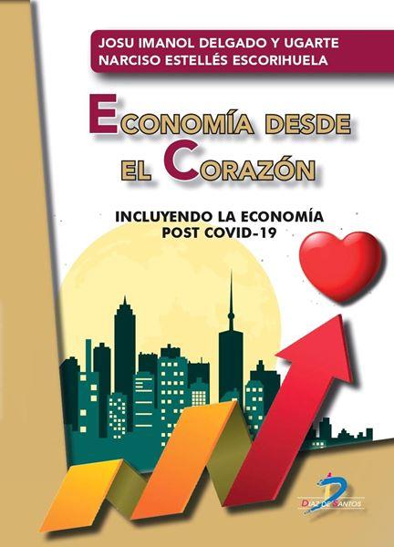 """Economía desde el corazón """"Incluyendo la economía post COVID-19"""""""