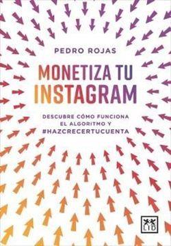"""Monetiza tu instagram """"Descubre cómo funciona el algoritmo y #Hazcrecertucuenta"""""""