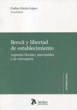 """Brexit y libertad de establecimiento, 2021 """"Aspectos fiscales, mercantiles y de extranjería"""""""