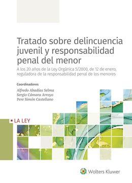 """Tratado sobre delincuencia juvenil y responsabilidad penal del menor, 2021 """"A los 20 años de la Ley Orgánica 5/2000, de 12 de enero, reguladora de l"""""""